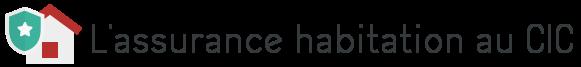 assurance habitation cic
