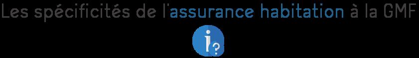 assurance habitation gmf