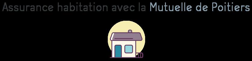 assurance habitation mutuelle de poitiers