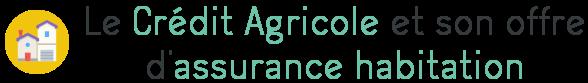 credit agricole assurance habitation