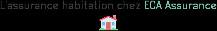 eca assurances habitation