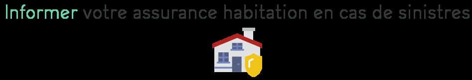 informer assurance habitation sinistres