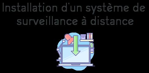 installation systeme surveillance distance