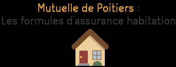 mutuelle de poitiers formules assurance habitation