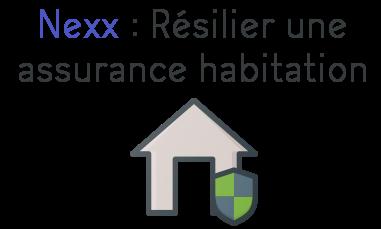 nexx resilier assurance habitation