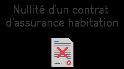 nullite contrat assurance habitation