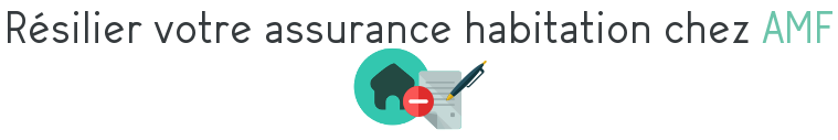 resilier amf assurance habitation