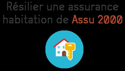 resilier assurance habitation assu 2000