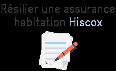 resilier assurance habitation hiscox