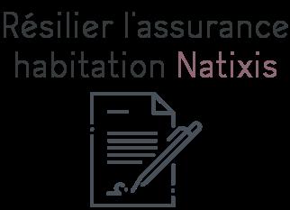 resilier assurance habitation natixis