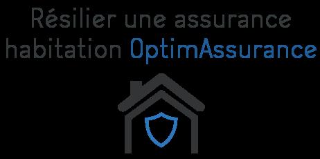 resilier assurance habitation optimassurance