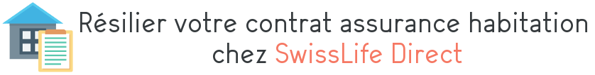 resilier contrat swisslife direct