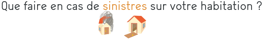 sinistres habitation