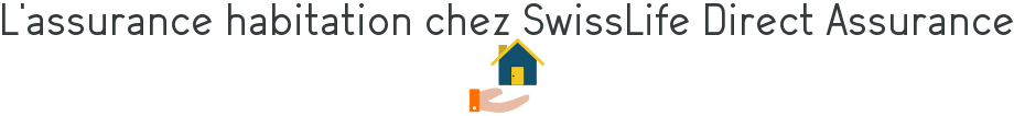 swisslife direct assurance habitation